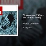 Clonazepan Y Circo (en directo 2005)