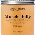 Botanic Hearth Muscle Jelly Hot Cream 8.8 fl. oz. – 100% Natural Cellulite Cream Treatment, Promotes Supple & Toned Skin, Sore Muscles, Muscle Relaxant & Pain Relief Cream