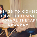 8 Things To Consider Before Choosing A Massage Therapy Program