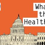 KHN's 'What The Health?': The Health Care Campaign