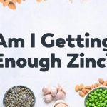 Am I Getting Enough Zinc?