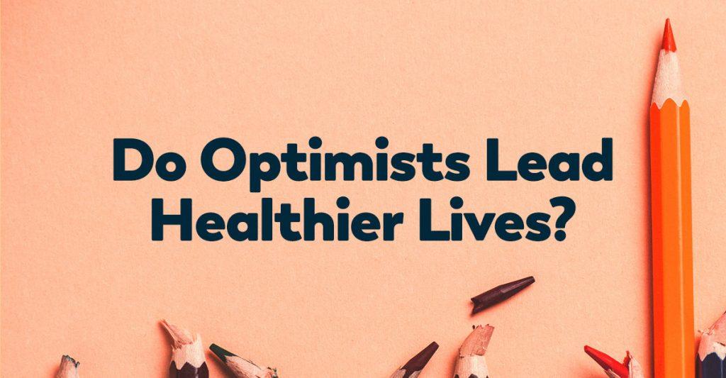 optimists-lead-healthier-lives